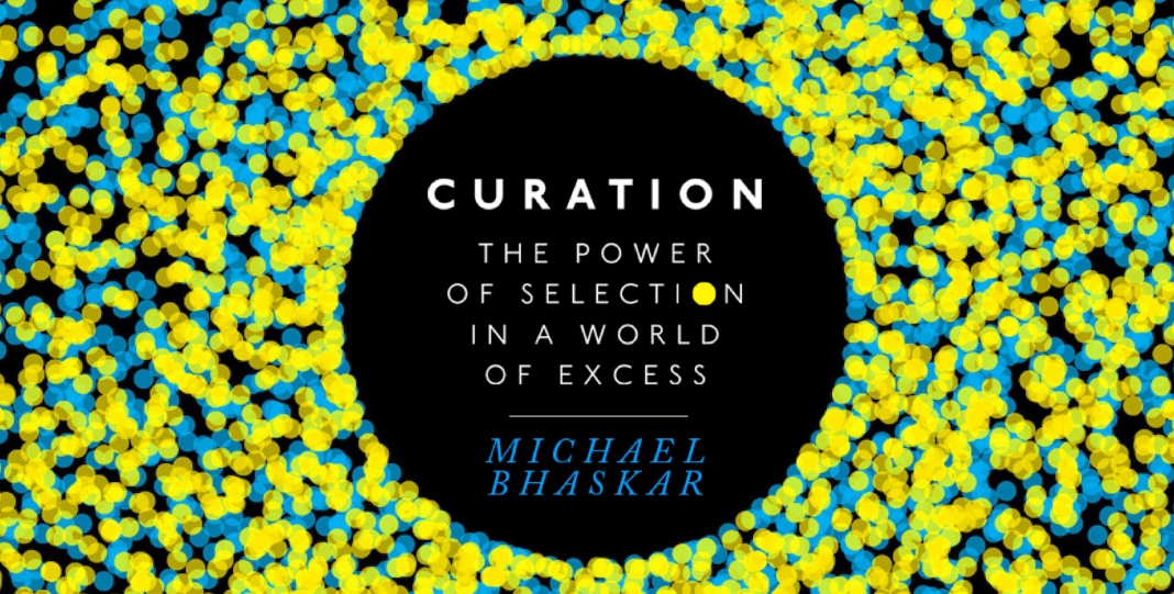 Curation de MIchael Bhaskar